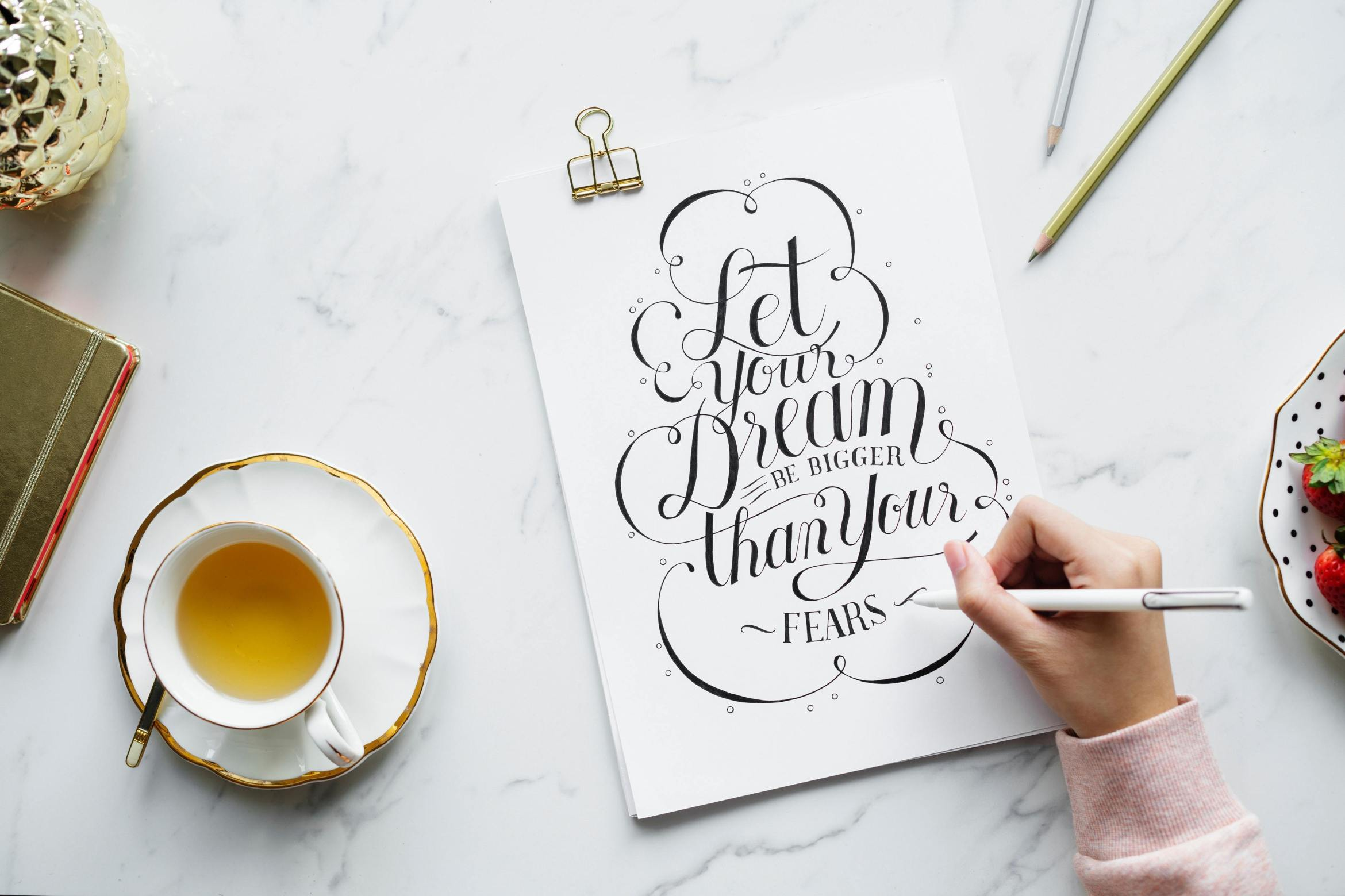 Let your dream be bigger than your fears calligraphy